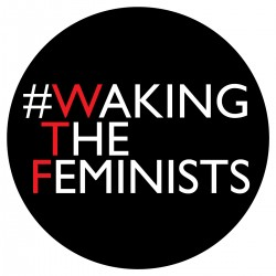 #WakingTheFeminists campaign